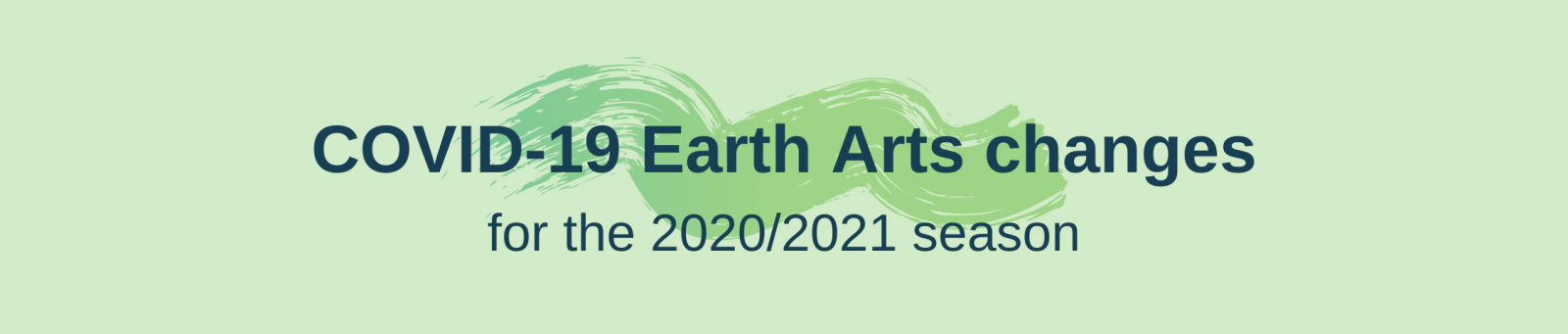 COVID-19 Earth Arts changes…..